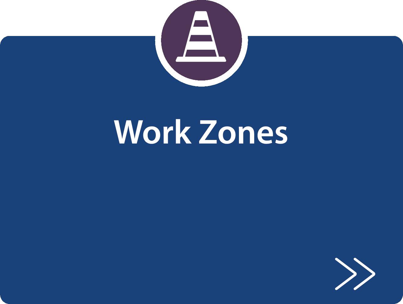 Work zones strategy description
