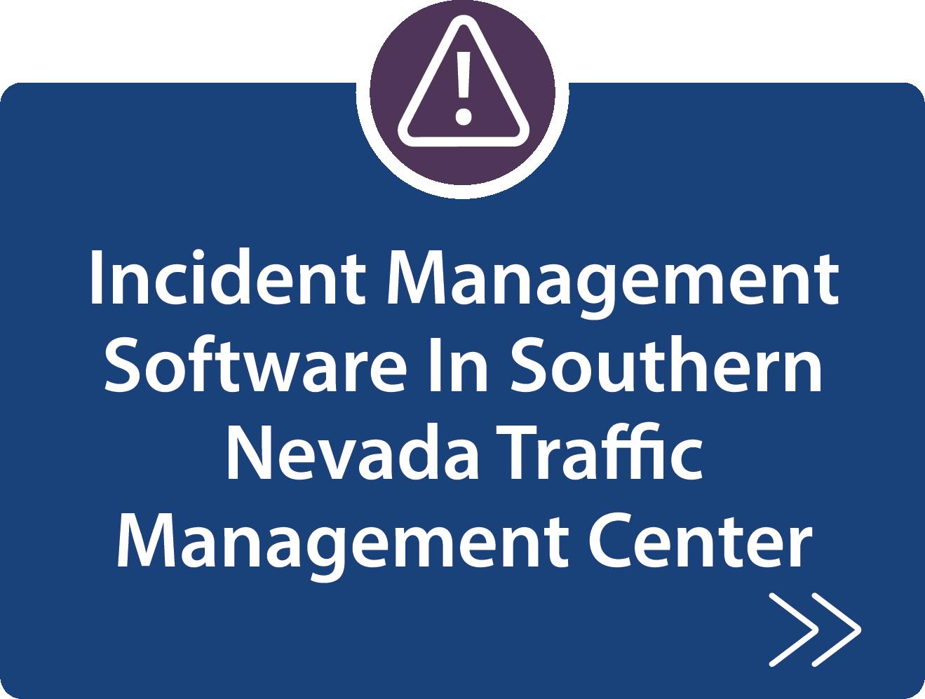 Incident management Software in Southern Nevada Traffic Management Center description